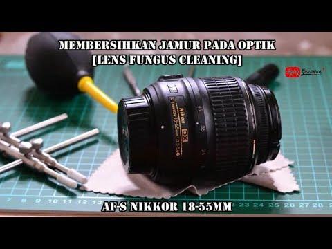 Membongkar & Membersihkan Jamur Lensa DSLR Nikon 18-55VR  [Lens Fungus Cleaning Nikkor 18-55VR]