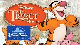 The Tigger Movie - Disneycember