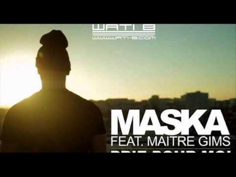 Maska feat Maitre Gims -- Prie pour moi