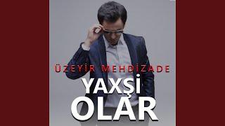 Üzeyir Mehdizade - Tek Sen Xosbex