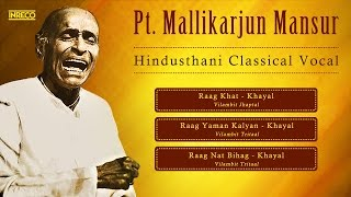 Best of Hindustani Classical | Pt. Mallikarjun Mansur | Raga Khat | Raga Yaman Kalyan