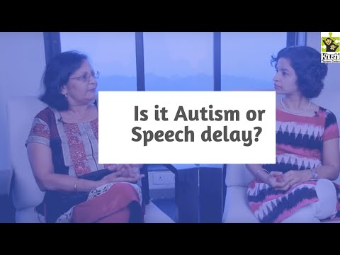 Is it Autism or Speech delay?   Difference between speech delay and Autism.  Reena Singh