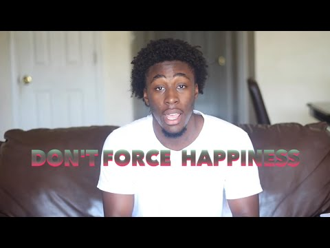 DON'T FORCE HAPPINESS | CliffThoughts
