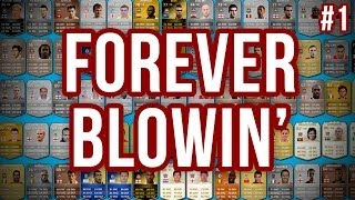FOREVER BLOWIN' - #1 - Fifa 14 Ultimate Team