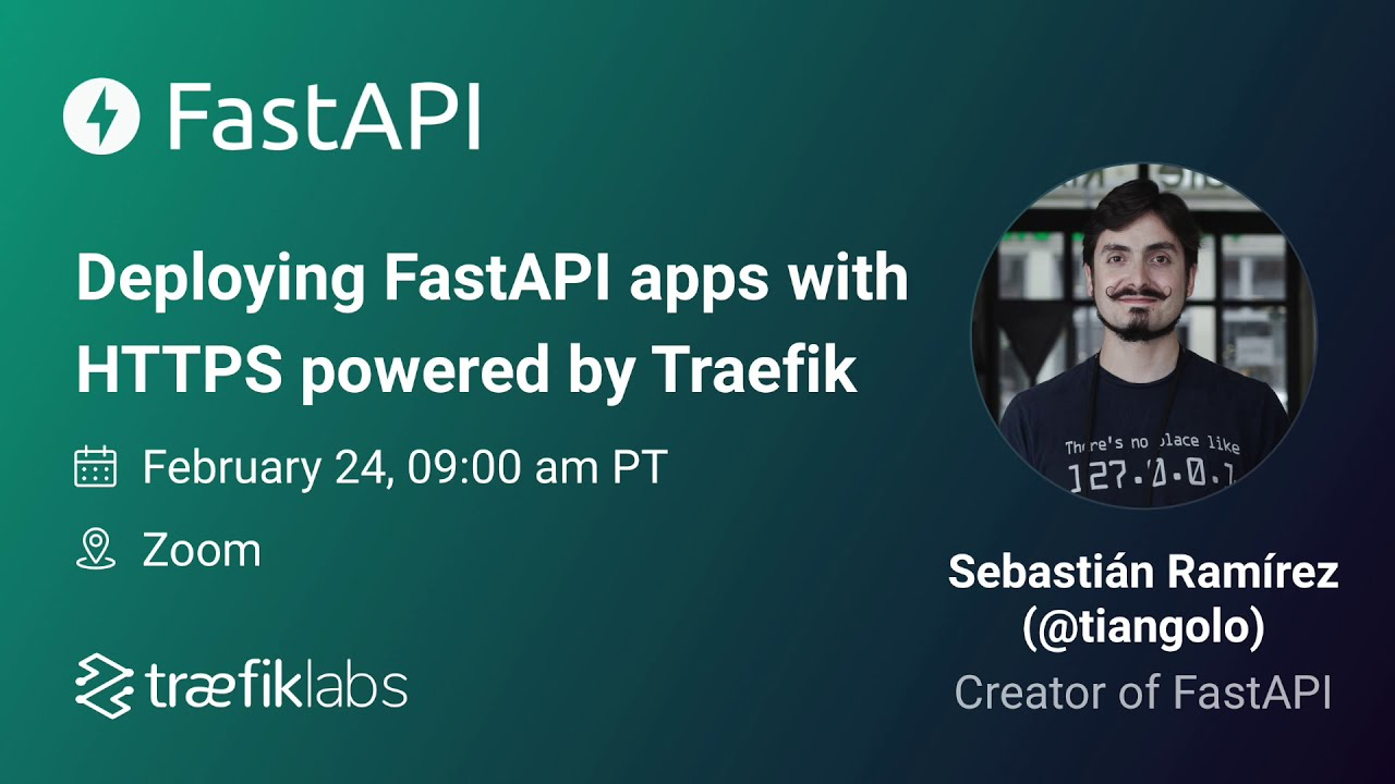 Deploying FastAPI Apps with HTTPS Powered By Traefik By Sebastián Ramírez, Creator Of FastAPI