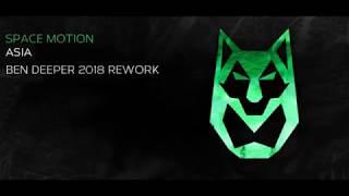 [ PREMIERE ] Space Motion - Asia ( Ben Deeper 2018 Remix )