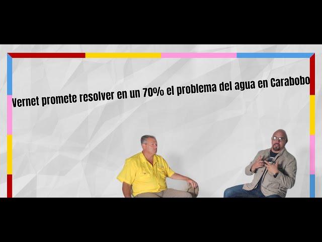 Vernet promete resolver el problema del agua en Carabobo en un 70%