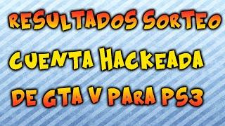 Resultados sorteo de la cuenta hack GTA V + Haciendo el unlock all! | DakinModZ |
