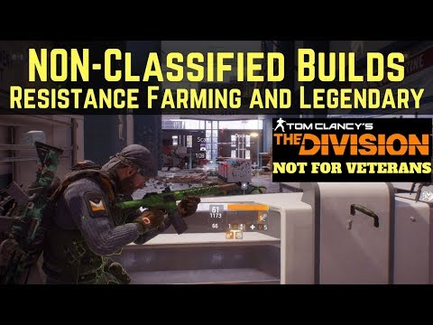 The Division NON-Classified Builds Resistance Farming and Legendary (Not for Veterans)!