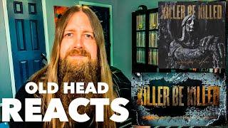 "Old Head Reacts: KILLER BE KILLED - ""Deconstructing Self-Destruction"""