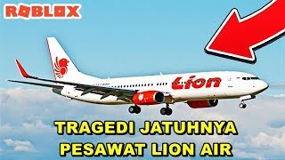 THE TRAGEDY OF THE FALL OF LION AIR JT-610 IN ROBLOX WORLD!!!