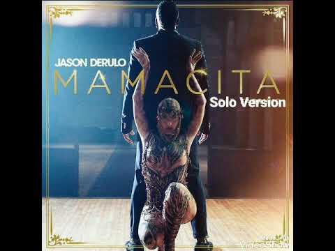Jason Derulo - Mamacita (Solo Version)