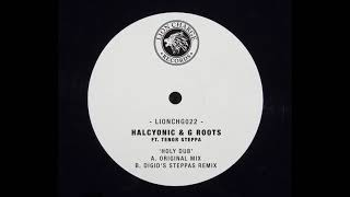 Halcyonic & G Roots - Holy Dub ft Tenor Steppa