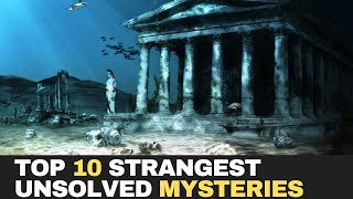 Top 10 Strangest Unsolved Mysteries ,Real Life Unsolved Mysteries That'll Give You The Chills