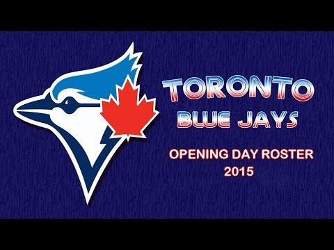 toronto-blue-jays-opening-day-roster-2015-|hd|