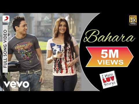 I Hate Luv Storys - Bahara Video | Sonam Kapoor, Imran Khan