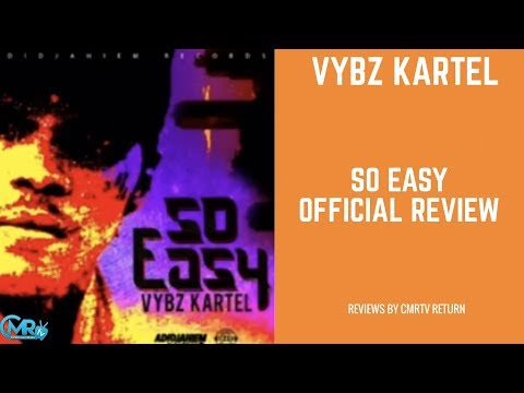 Vybz Kartel - So Easy - Official Review