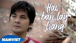 Hai Bàn Tay Trắng - Chế Thanh (Dòng Nhạc Việt 31)