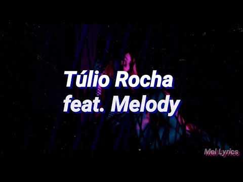 Túlio Rocha feat. Melody - Badboy - Letra/ legendado
