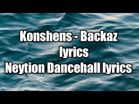 Konshens - Backaz (lyrics) [Neytion Dancehall lyrics]