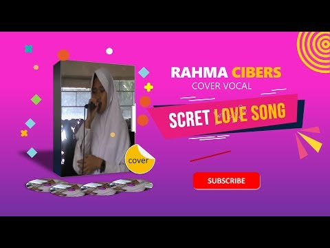 Secret Love Song - Cover by Rahma Cibers