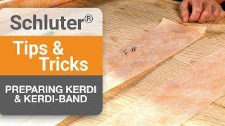 Tips on preparing KERDI & KERDI-BAND