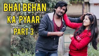 Bhen Bhai Ka Pyaar | Every Brother And Sister Relationship In World Part 3  YouthTuber | Advya Kumar