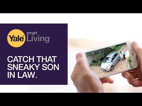 Outsmart that sneaky son in law | Yale CCTV Systems