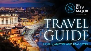 Travel Guide (Hotels, Airport and Transport) @ The Kiev Major(, 2017-04-16T15:13:58.000Z)