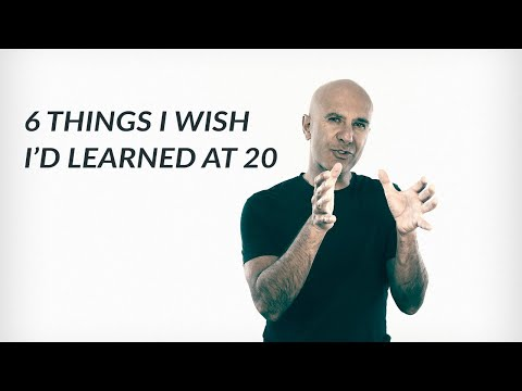 6 Things I Wish I'd Learned At 20 | Robin Sharma