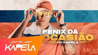 MC Kapela - Fênix da Ocasião (Lyric Video) DJ RB