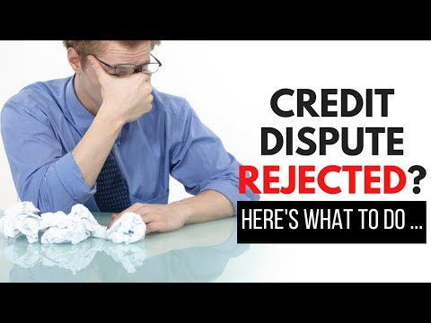 Credit Dispute Rejected? Here's what to do ...