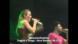 Thaeme e Thiago - Só pra te pegar / Nova Serrana MG - 08.12.12 !