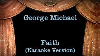 George Michael - Faith - Lyrics (Karaoke Version)
