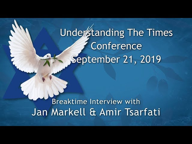 Understanding the Times Conference 2019 Breaktime Interview – Jan Markell and Amir Tsarfati