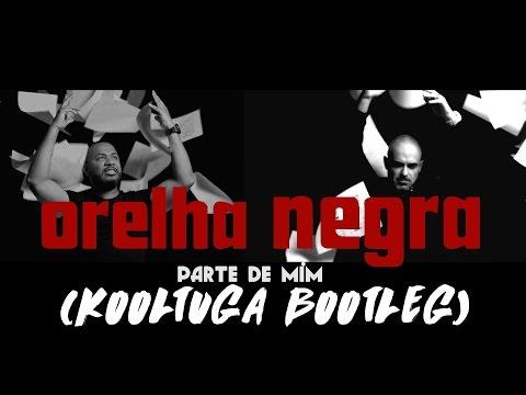 ORELHA NEGRA X BOSS AC X ACE - PARTE DE MIM (KOOLTUGA BOOTLEG)