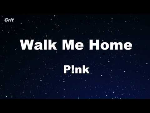 Walk Me Home - P!nk Karaoke 【No Guide Melody】 Instrumental