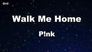 Walk Me Home - P!nk Karaoke 【No Guide Melody】 Instrumental Video