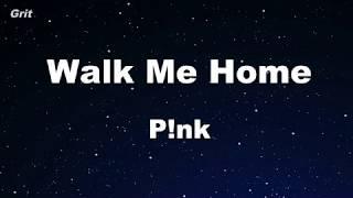Download Walk Me Home - P!nk Karaoke 【No Guide Melody】 Instrumental Mp3 and Videos