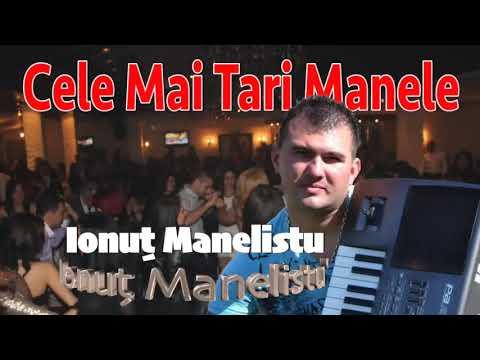Cele Mai Tari Manele cu Ionut Manelistu, Colaj 80 min
