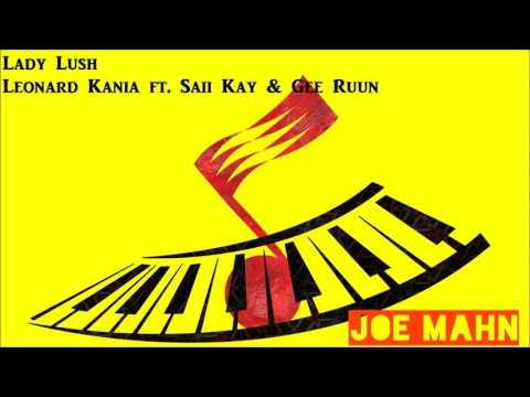 Lady Lush- Leonard Kania ft Saii Kay & Gee Ruun
