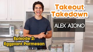 Takeout Takedown with Alex Aiono | Episode 2: Eggplant Parmesan