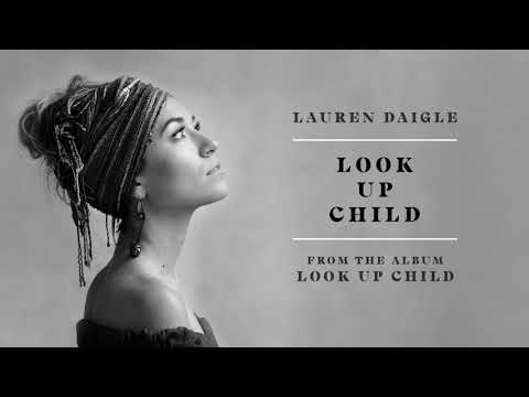 Lauren Daigle  Look Up Child Audio