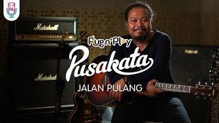 PUSAKATA - JALAN PULANG - MyMusic Plug n Play