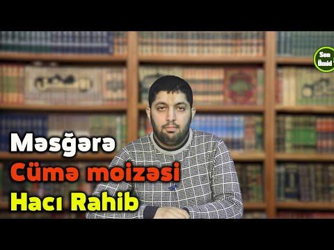 Məsğərə | Cümə moizəsi | Hacı Rahib
