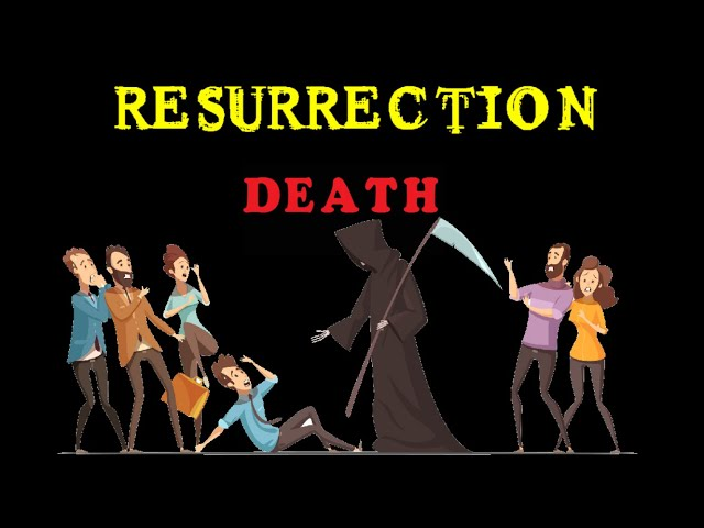 Resurrection Lesson 5 - Death and its hardships