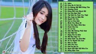 Liên Khúc Nhạc Trẻ Hay Nhất 2015 Nonstop   Việt Mix   HOT   Em Của Quá Khứ