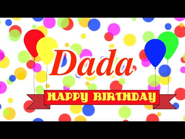 Happy Birthday Dada Song
