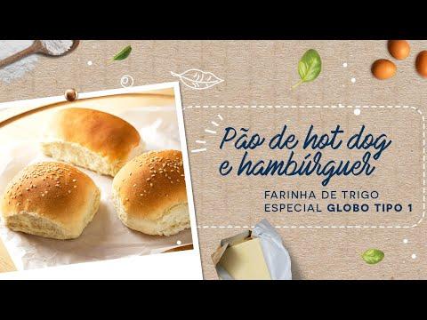Pão de Hot Dog e Hambúrguer — Farinha de Trigo Especial Globo Tipo 1