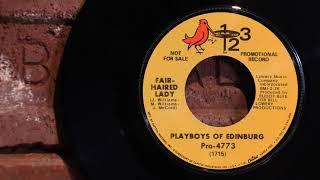 Playboys Of Edinburg - Fair Haired Lady  ...1969